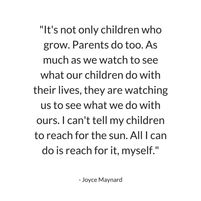 Joyce Maynard - Parenting Quote